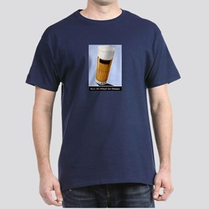 Beer. It's What's for Dinner. Dark T-Shirt