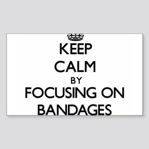 Keep Calm by focusing on Bandages Sticker