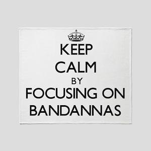 Keep Calm by focusing on Bandannas Throw Blanket