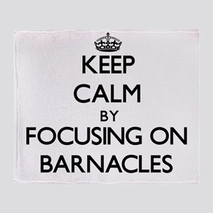 Keep Calm by focusing on Barnacles Throw Blanket