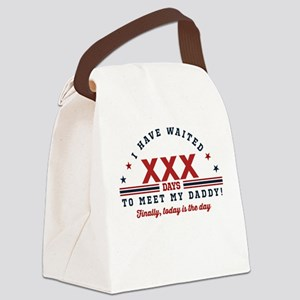 I Have Waited To Meet My Daddy Pe Canvas Lunch Bag