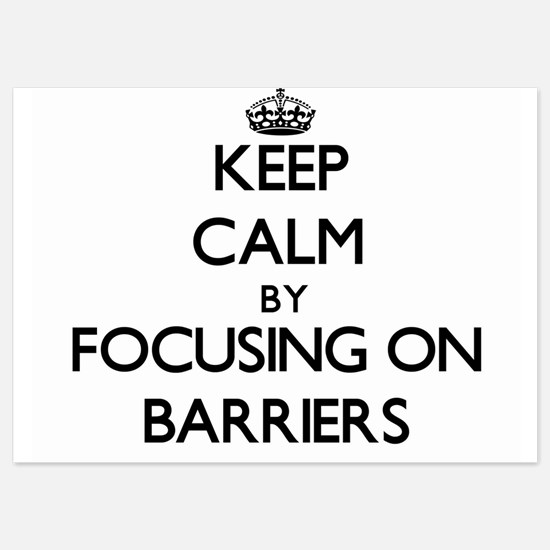 Keep Calm by focusing on Barriers Invitations