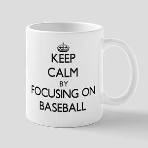 Keep Calm by focusing on Baseball Mugs