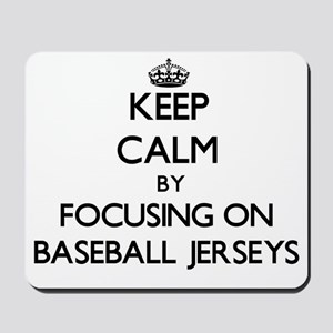 Keep Calm by focusing on Baseball Jersey Mousepad