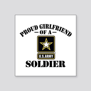"Proud U.S. Army Girlfriend Square Sticker 3"" x 3"""