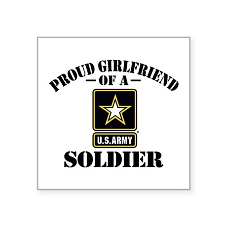 "Proud U.S. Army Girlfriend Square Sticker 3"" x 3"""