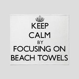Keep Calm by focusing on Beach Towel Throw Blanket