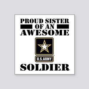 "Proud U.S. Army Sister Square Sticker 3"" x 3"""