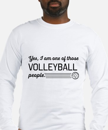 Yes I am one of those Volleyball people Long Sleev