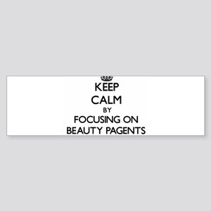 Keep Calm by focusing on Beauty Pag Bumper Sticker