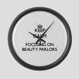 Keep Calm by focusing on Beauty P Large Wall Clock