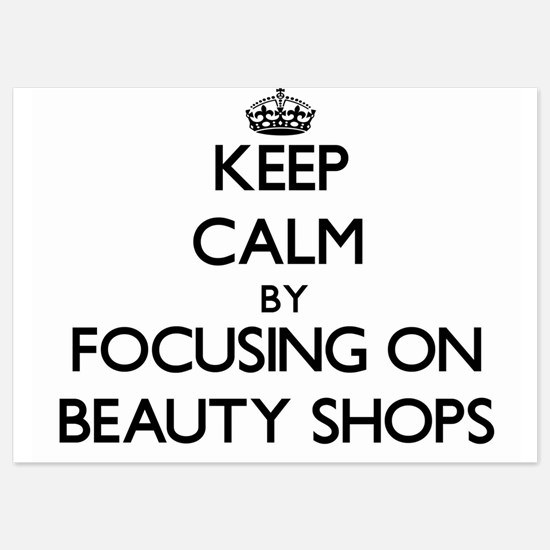 Keep Calm by focusing on Beauty Shops Invitations
