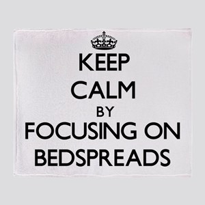 Keep Calm by focusing on Bedspreads Throw Blanket