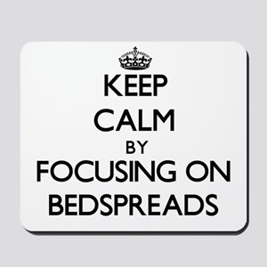 Keep Calm by focusing on Bedspreads Mousepad