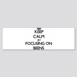 Keep Calm by focusing on Beens Bumper Sticker