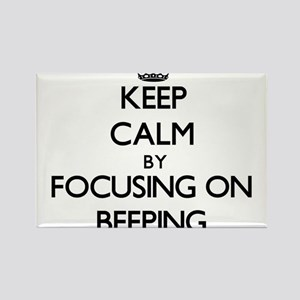 Keep Calm by focusing on Beeping Magnets