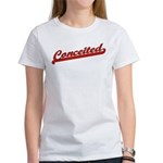Conceited Women's T-Shirt
