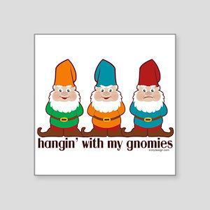Hangin' With My Gnomie Sticker