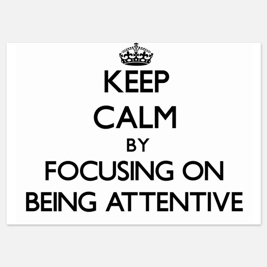Keep Calm by focusing on Being Attenti Invitations