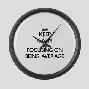 Keep Calm by focusing on Being Av Large Wall Clock