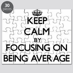 Keep Calm by focusing on Being Average Puzzle