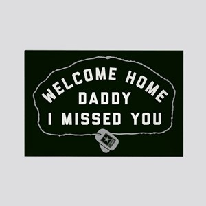 US Army Welcome Home Daddy I Miss Rectangle Magnet