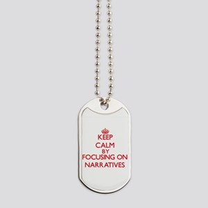 Keep Calm by focusing on Narratives Dog Tags