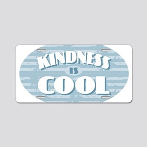 Kindness is Cool Aluminum License Plate