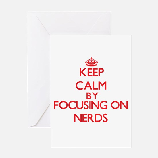 Keep Calm by focusing on Nerds Greeting Cards