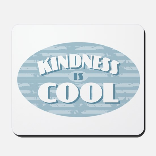 Kindness is Cool Mousepad