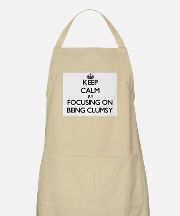 Keep Calm by focusing on Being Clumsy Apron