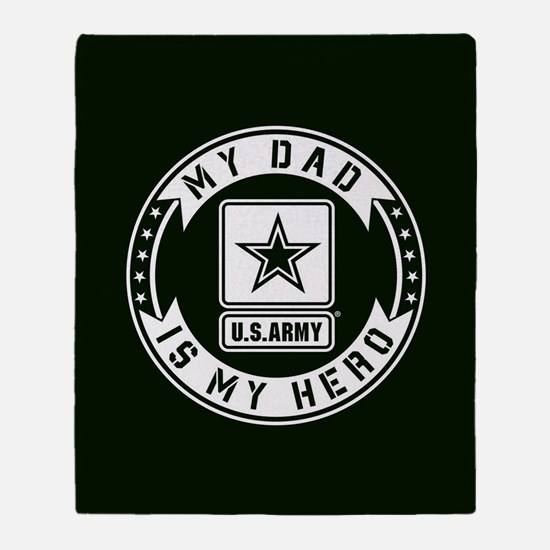 U.S. Army My Dad Is My Hero Throw Blanket
