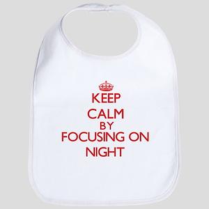 Keep Calm by focusing on Night Bib