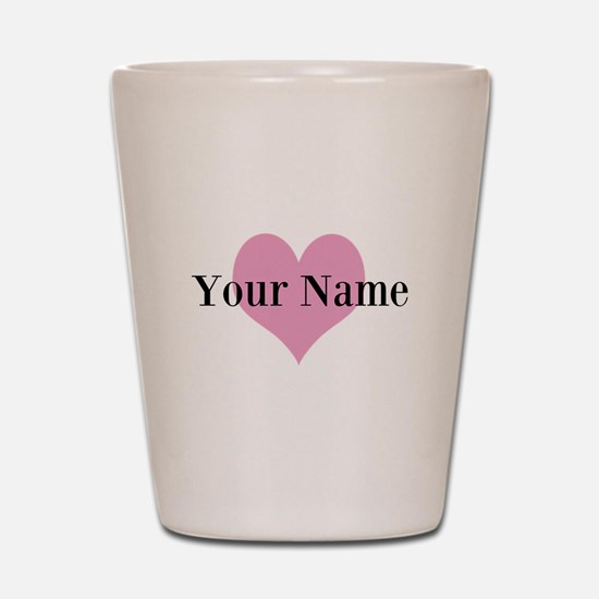 Pink heart and personalized name Shot Glass