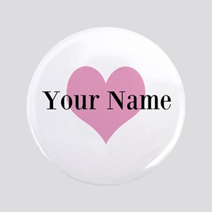 """Pink heart and personalized name 3.5"""" Button"""
