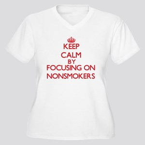 Keep Calm by focusing on Nonsmok Plus Size T-Shirt