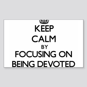 Keep Calm by focusing on Being Devoted Sticker