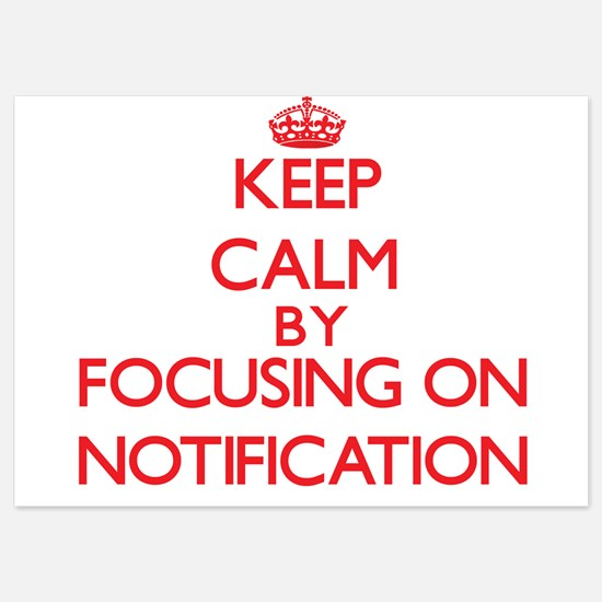 Keep Calm by focusing on Notification Invitations