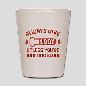 Always Give 100 Percent Shot Glass