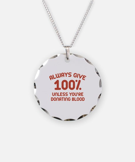 Always Give 100 Percent Necklace