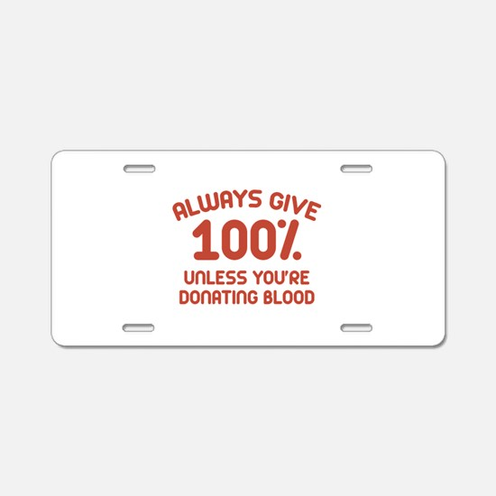Always Give 100 Percent Aluminum License Plate
