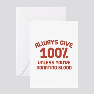 Blood donation greeting cards cafepress always give 100 percent greeting card m4hsunfo