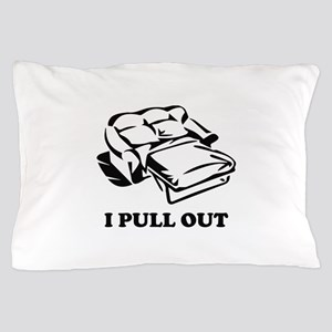 I Pull Out Pillow Case