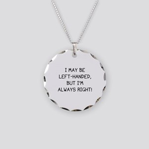I May Be Left-Handed, But I'm Always Right! Neckla