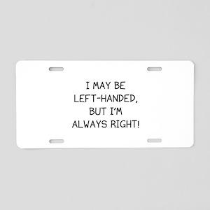 I May Be Left-Handed, But I'm Always Right! Alumin