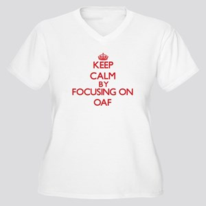 Keep Calm by focusing on Oaf Plus Size T-Shirt