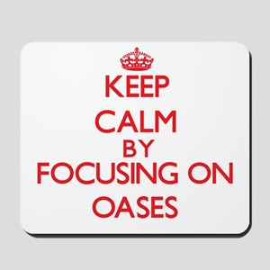 Keep Calm by focusing on Oases Mousepad
