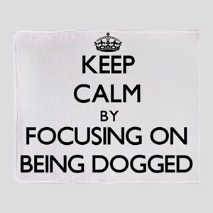 Keep Calm by focusing on Being Dogge Throw Blanket