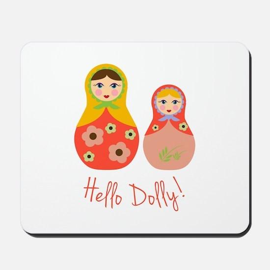 Hello Dolly! Mousepad