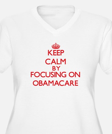 Keep Calm by focusing on Obamaca Plus Size T-Shirt